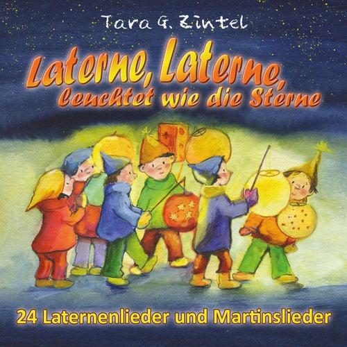 Play & Download Laterne, Laterne, leuchtet wie die Sterne (24 Laternenlieder und Martinslieder) by Tara G. Zintel | Napster