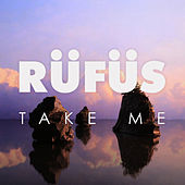 Take Me (Adapt or Die Remix) by Rüfüs