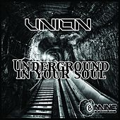 Underground in Your Soul by The Union (2)