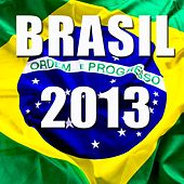 Play & Download Brasil 2013 by Various Artists | Napster