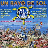 Play & Download Un Rayo de Sol - las + Frescas del Verano by Various Artists | Napster