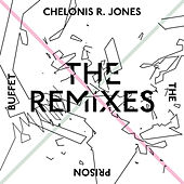 Play & Download The Prison Buffet (The Remixes) by Chelonis R. Jones | Napster