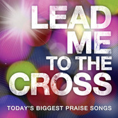 Lead Me To The Cross by Various Artists