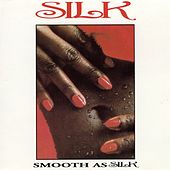 Play & Download Smooth As Silk by Silk | Napster