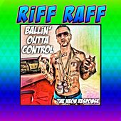 Play & Download BALLiN' Outta Control by Riff Raff | Napster