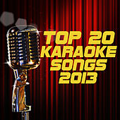 Top 20 Karaoke Songs 2013 by Various Artists