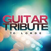 Play & Download Guitar Tribute to Lorde by Acoustic Soul | Napster