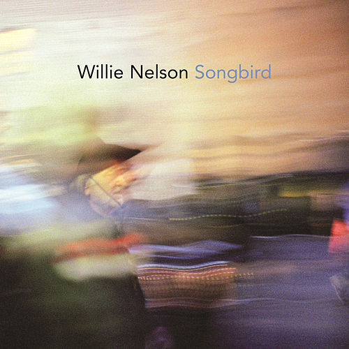 Songbird by Willie Nelson