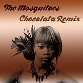 Play & Download Chocolata (Remix) by The Mosquitoes | Napster