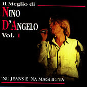 Play & Download Il Meglio Di Nino D'Angelo, Vol. 1 by Nino D'Angelo | Napster