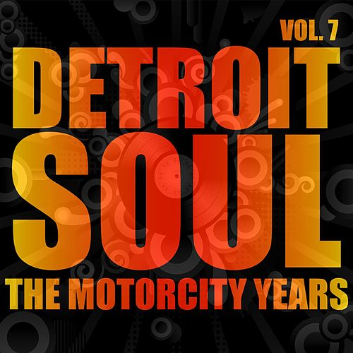 Detroit Soul, The Motown Years Volume 7 by Various Artists