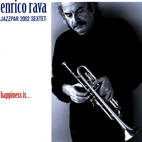 Happiness Is by Enrico Rava