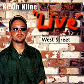 Live from West Street by Kevin Kline