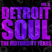 Play & Download Detroit Soul, The Motown Years Volume 5 by Various Artists | Napster