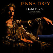 Play & Download I TOLD YOU SO - THE SINGLE by Jenna Drey | Napster