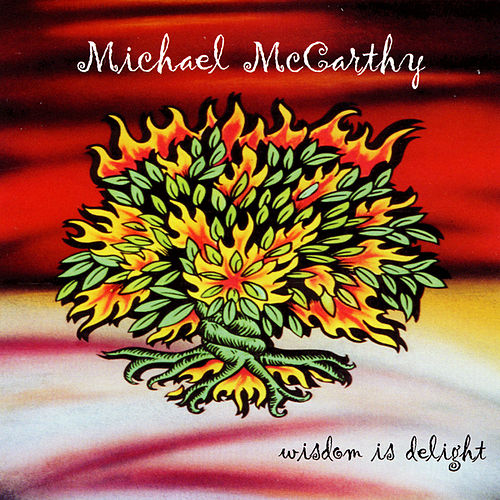 Play & Download Wisdom Is Delight by Michael McCarthy | Napster