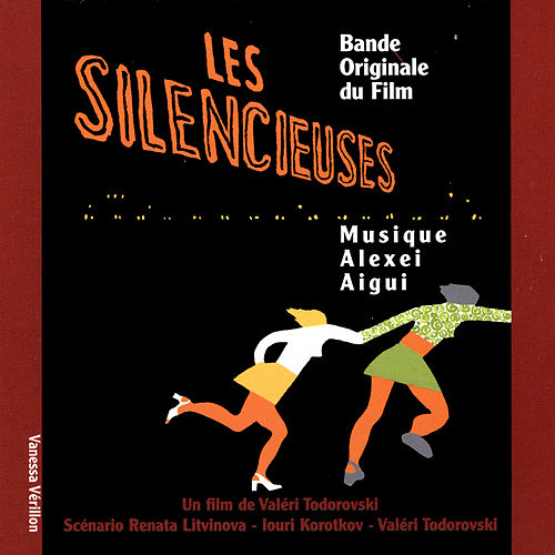 Play & Download Les Silencieuses - Bande Originale du Film by Alexei Aigui | Napster