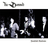 Fiendish Shadows by The Damned