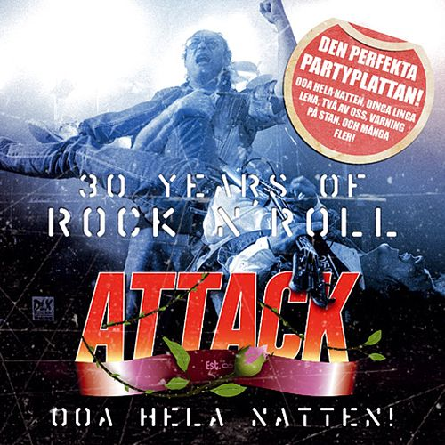 Play & Download 30 Years of Rock'n'Roll by The Attack | Napster