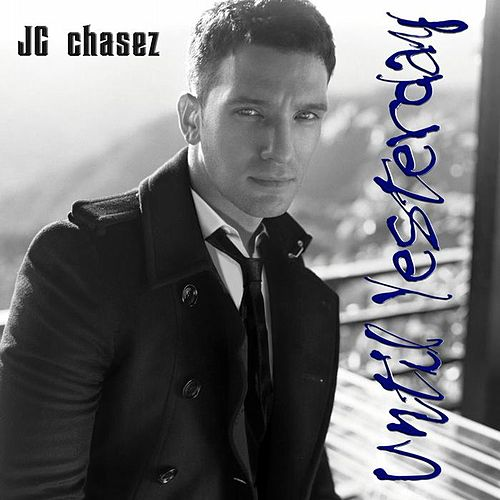 Play & Download Until Yesterday by JC Chasez | Napster