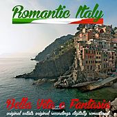 Play & Download Romantic Italy: Bella Vita e fantasia by Various Artists | Napster