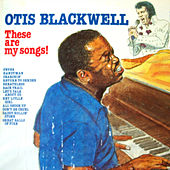Play & Download These Are My Songs by Otis Blackwell | Napster