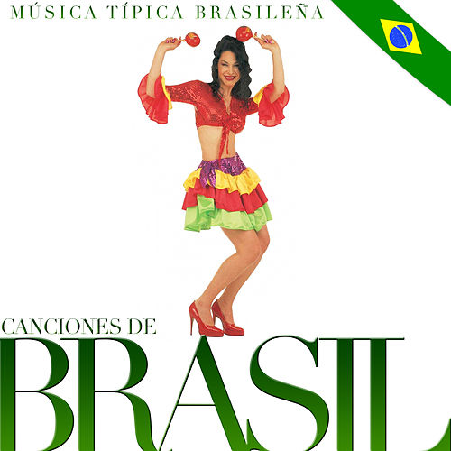 Play & Download Canciones de Brasil. Música Típica Brasileña by Samba Brazilian Batucada Band | Napster