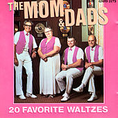 Play & Download 20 Favorite Waltzes by The Mom & Dads | Napster