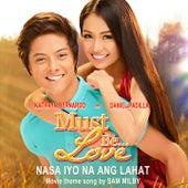 Play & Download Nasa Iyo Na Ang Lahat (Must Be Love movie theme song) - Single by Sam Milby | Napster