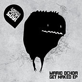 Play & Download Get Naked Ep by Mario Ochoa | Napster
