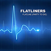 Play & Download Flatline (Party to die) by The Flatliners | Napster