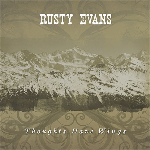 Thoughts Have Wings by Rusty Evans