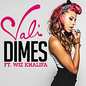 Play & Download Dimes (feat. Wiz Khalifa) by Vali | Napster