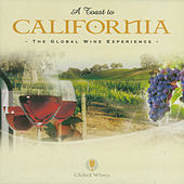 Play & Download A Toast To California (The Global Wine Experience) by James Ryan | Napster
