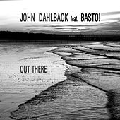 Out There (Bitrocka Remixes) by John Dahlbäck