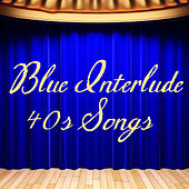 Play & Download 40s Songs - Blue Interlude by Music-Themes | Napster