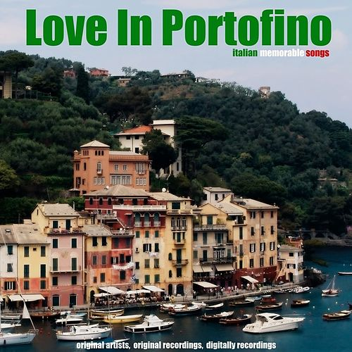 Play & Download Love in Portofino by Various Artists | Napster