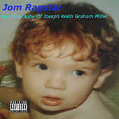Play & Download Autobiography of Joseph Keith Graham Miller by Jom Rapstar | Napster