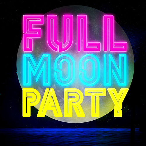 Play & Download Full Moon Party by Various Artists | Napster