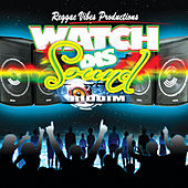 Watch Dis Sound Riddim by Various Artists