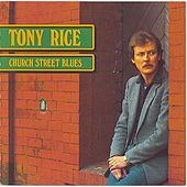 Play & Download Church Street Blues by Tony Rice | Napster