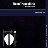 Play & Download Sleep Tranquilizer by Imaginacoustics | Napster