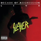 Play & Download Live:  Decade Of Aggression by Slayer | Napster