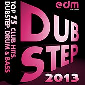Play & Download Dubstep 2013 - Top 75 Club Hits, Dubstep, Drum & Bass by Various Artists | Napster