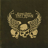 Play & Download Crowned Unholy by The Crown | Napster