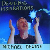 Play & Download Devine Inspirations by Michael Devine | Napster