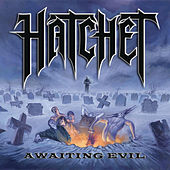 Play & Download Awaiting Evil by Hatchet | Napster