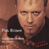 Play & Download Cruel Inventions (The Remix) by Phil Brown | Napster