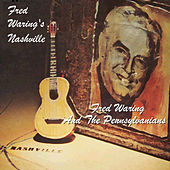 Play & Download Fred Waring's Nashville by Fred Waring & His Pennsylvanians | Napster