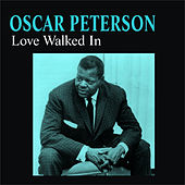 Love Walked In by Oscar Peterson